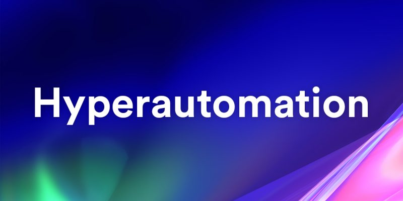 Hyperautomation is an idea that will separate companies that automate well from those that don't.